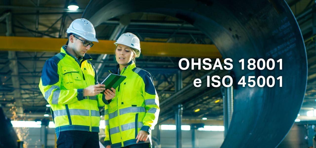 ISO 45001 e OHSAS 18001